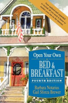 Open a Bed and Breakfast! :)