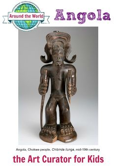 the Art Curator for Kids - Art Around the World - Angola - Angola, Chokwe people, Chibinda Ilunga, mid-19th century, African Art Lesson, African Art for Kids