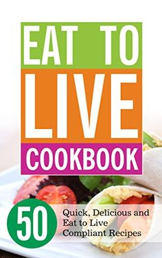 Eat to Live Cookbook: 50 Quick, Delicious and Eat to Live Compliant Recipes - http://www.darrenblogs.com/2016/09/eat-to-live-cookbook-50-quick-delicious-and-eat-to-live-compliant-recipes/