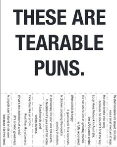 Tearable puns... Harley would love this:)