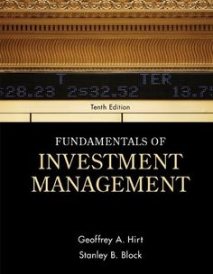 Fundamentals of Investment Management (Mcgraw-Hill/Irwin Series in Finance, Insurance and Real Estate)/Geoffrey Hirt, Stanley Block