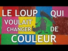 Projet - Le loup qui voulait changer de couleur Communication Orale, French Songs, Film D, Album Jeunesse, Core French, French Resources, Active Listening, Educational Websites, Teaching French