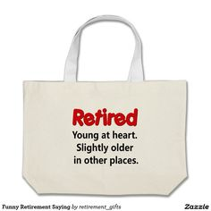 Funny Retirement Saying Canvas Bags  40% OFF ALL TOTE BAGS - Ends TODAY at 1PM PT! | 10% Off All Orders!     Use Code: THEBESTTOTES