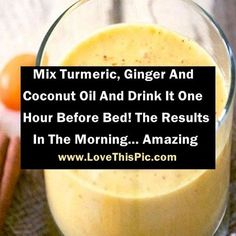 Mix Turmeric, Ginger And Coconut Oil And Drink It One Hour Before Bed! The Results In The Morning… Amazing Mix Turmeric, Ginger And Coconut Oil And Drink It One Hour Before Bed! The Results In The Morning… Amazing Healthy Smoothies, Healthy Drinks, Get Healthy, Healthy Habits, Healthy Tips, Smoothie Recipes, Healthy Recipes, Cleanse Recipes, Diet Recipes