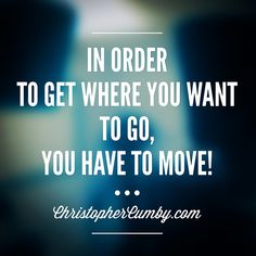 #successplaybook   My habit of Walking everyday has taught me this simple philosophy and it rings true for anything you want to go after in your life... If you don't have what you want in your life... You just have to MOVE!   #success #motivation #inspiration