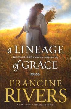Lineage of Grace- for all those who think they're not worthy enough to change the world.