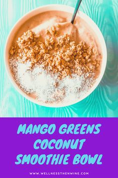 Mango Greens Coconut Smoothie Bowl - Wellness then Wine Coconut Smoothie, Smoothie Bowl, Plant Based Breakfast, Healthy Sweet Treats, Yummy Smoothies, Frozen Strawberries, Plant Based Recipes, Cravings