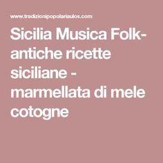 Sicilia Musica Folk- antiche ricette siciliane - marmellata di mele cotogne