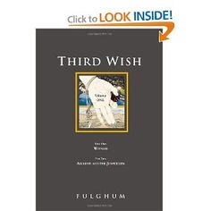Third Wish by Robert Fulghum is absolutely one of the best books ever written. Reading this book was like reading a song. Mr. Fulghum writes so well and with such depth for all his characters I had to remind myself that it was a work of fiction. Go know and purchase a copy for yourself. I bought three sets to share with friends.