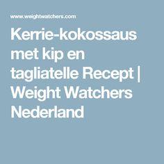 Kerrie-kokossaus met kip en tagliatelle Recept   Weight Watchers Nederland
