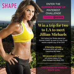 Enter our Summer SHAPE Up Sweepstakes for a chance to win a trip to LA to meet Jillian Michaels!