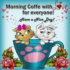 Morning Coffee For Everyone! Have A Nice Day good morning morning quotes good morning quotes good morning sayings morning coffee good morning image quotes morning comments Happy Morning Quotes, Good Morning Image Quotes, Morning Greetings Quotes, Morning Inspirational Quotes, Good Night Quotes, Morning Pics, Morning Sayings, Morning Morning, Morning Messages