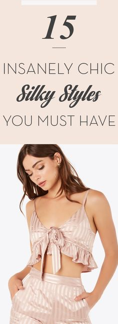 15 Insanely Chic Silky Styles You Must Have