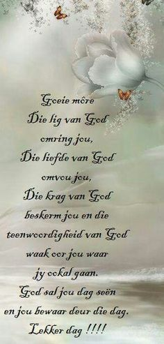 Good Morning Gif, Good Morning Messages, Good Morning Greetings, Good Morning Wishes, Morning Quotes, Lekker Dag, Afrikaanse Quotes, Goeie More, Qoutes
