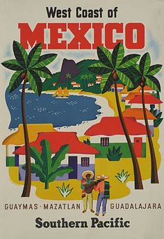 The West Coast of Mexico • Guaymas, Mazatlan, and Guadalajara ▪ Southern Pacific (1950s)