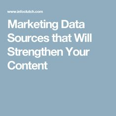 Marketing Data Sources that Will Strengthen Your Content