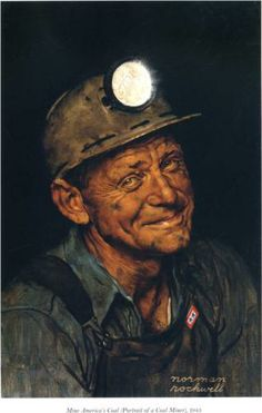Mine America`s - Norman Rockwell Dedicated to all my relatives that worked  and still work in the coal mines of WV