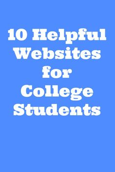 10 websites every college student should be using!