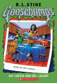 Classic Goosebumps #44: Say Cheese and Die-Again!