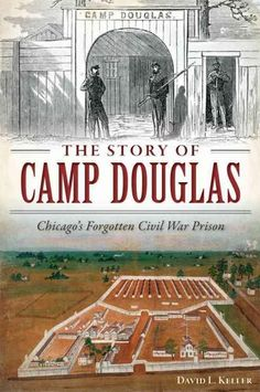 More Confederate soldiers died in Chicago's Camp Douglas than on any Civil War battlefield. Originally constructed in 1861 to train forty thousand Union soldiers from the northern third of Illinois, i