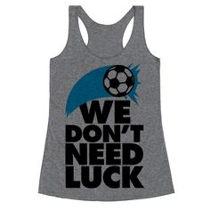 We Don't Need Luck (Soccer)