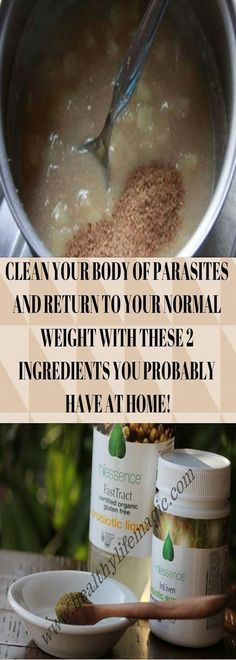 CLEAN YOUR BODY OF PARASITES AND RETURN TO YOUR NORMAL WEIGHT WITH THESE 2 INGREDIENTS YOU PROBABLY HAVE AT HOME!   Healthy Life Magic