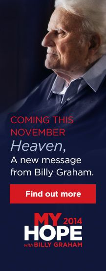 My Hope 2014 Features Billy Graham's New Message on Heaven Pastor Billy Graham, Billy Graham Family, Billy Graham Library, Love Can, What Is Love, Christian Life, Christian Quotes, Scripture Quotes, Bible