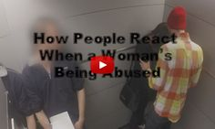 This week, their project was to see how people react when they see a woman sexually abused in the elevator.