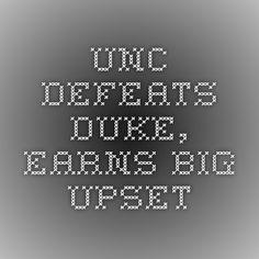 UNC Defeats Duke, Earns Big Upset