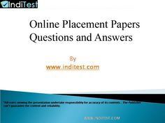 Placement Papers Online | Placement papers for IBM , TCS, WIPRO, HCL  http://www.inditest.com/placement-papers.html