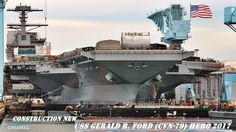 Construction new the first-in-class USS Gerald R. Ford (CVN-79) Hero 2017