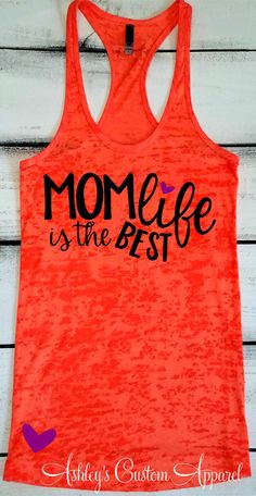 New Mom Shirt, Mom Life is the Best, Mom Life Shirt, Mom Birthday Gift, Women's Fitness Apparel, Work Out Tank Tops, Workout Tanks by AshleysCustomApparel