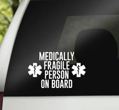 Medically Fragile Person on board - car decal - car sticker - bumper sticker - special needs - disability