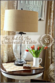 THE ART OF THE UNDERSTATED TABLE TOP-5 easy-to-do things to give a side table that beautiful understated look