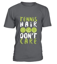 Tennis Hair Shirt  Funny Tennis T-shirt, Best Tennis T-shirt