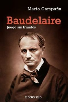 Baudelaire : juego sin triunfos / Mario Campaña