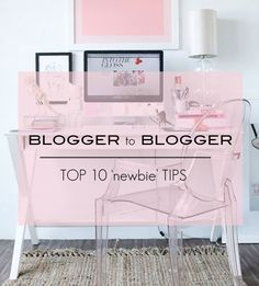 Blogger to Blogger | Tips for 'Newbies'