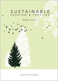 Sustainable Fashion & Textiles is always a good book to read and get inspiration for creating a  sustainable future.