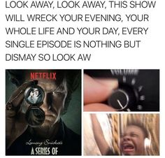 Another book where I bless ur eyeballs with memes but this time it's based of tv and movies REQUESTS CLOSED! Netflix Series, Series Movies, Movies And Tv Shows, Tv Series, A Series Of Unfortunate Events Quotes, Les Orphelins Baudelaire, Haha Funny, Funny Memes, Tv Funny
