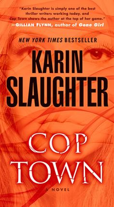 Cop Town by Karin Slaughter | PenguinRandomHouse.com  Amazing book I had to share from Penguin Random House