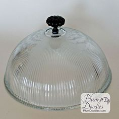 Dessert Domes DIY Glass Dessert Dome from a light fixture - already has hole for handle.