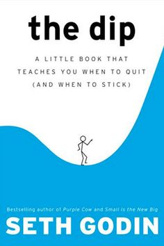 Bookshelf: 5 Books About Overcoming Failure #read The Dip: A Little Book That Teaches You When to Quit (and When to Stick)