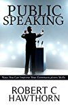 Free Kindle Book -   Public Speaking : Ways You Can Improve Your Communications Skills.