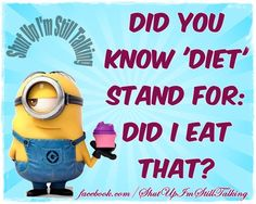 Diet funny humor hilarious minions quotes ideas for 2019 Funny Diet Quotes, Diet Motivation Funny, Sarcastic Quotes, Fun Quotes, Health Motivation, Motivation Quotes, Qoutes, Funny Signs, Funny Jokes