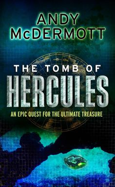 The Tomb of Hercules by Andy McDermott (Wilde and Chase book two)