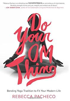 Do Your Om Thing: Bending Yoga Tradition to Fit Your Modern Life by Rebecca Pacheco http://www.amazon.com/dp/006227337X/ref=cm_sw_r_pi_dp_U0cuvb1CY9V83