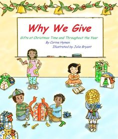 Children's Book: Why We Give Gifts at Christmas Time: A Bible Based Story by Corine Hyman, http://www.amazon.com/dp/B008SS77G6/ref=cm_sw_r_pi_dp_o.WGub1JDEDHM