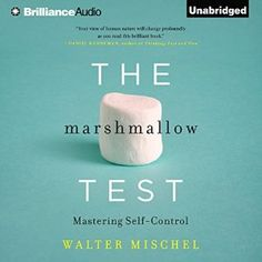 """The Marshmallow Test: Mastering Self-Control by Walter Mischel (7h54m) #Audible #FirstLine: """"At the famous Paris medical school named in honor of Rene Descartes, students crowd the street in front of its impressive pillared entry, chain-smoking cigarettes whose packets announce in French in large capital letters SMOKING KILLS."""""""