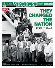 On May 27, 1948 the Empire Windrush sailed from Jamaica for Trinidad before setting its sights on England. On June 22, the West Indians landed and became the people who changed a nation. This is a must read feature for all who want to understand the black and Asian experience in the United Kingdom.