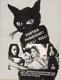 'Faster, Pussycat! Kill! Kill!', 1965. Russ Meyer. I dressed as Tura Satana's character one year for Halloween. No one knew who I was. I got Bettie Page a lot. Grrr